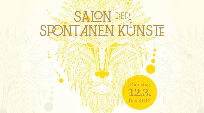 Salon der spontanen Künste am 12.3. im KULT