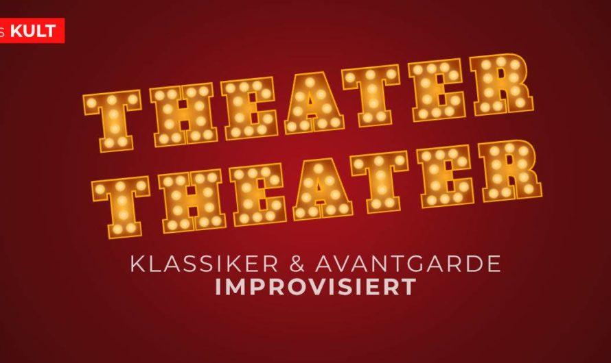 In 3 Tagen noch dabei sein: 4gewinnt: Theater, Theater! Klassiker & Avantgarde improvisiert im Das KULT