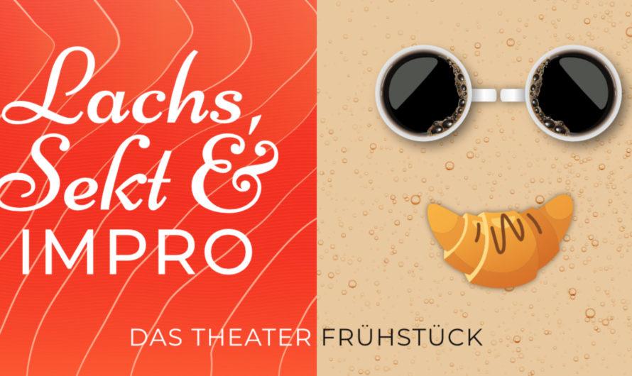 Lachs, Sekt & Impro. Das Theater-Frühstück.
