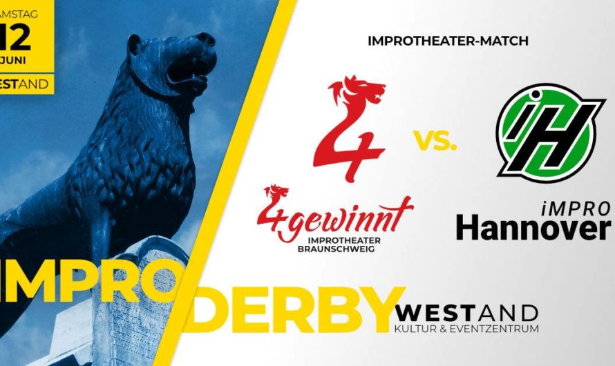 Nur noch 29 freie Plätze – In 3 Tagen noch dabei sein: Impro-Derby: 4gewinnt Braunschweig vs. Impro Hannover im westand